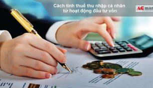 Cách tính thuế thu nhập cá nhân từ hoạt động đầu tư vốn