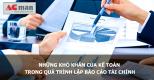 Những sai sót kế toán thường gặp khi thực hiện báo cáo tài chính