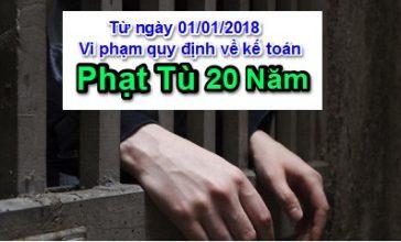 Từ 01/01/2018, vi phạm quy định về kế toán bị ở tù đến 20 năm