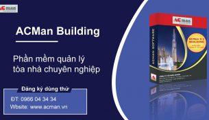 Phần mềm quản lý tòa nhà văn phòng cho thuê tốt và chuyên nghiệp nhất – ACMan Building