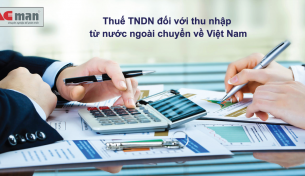 Thuế TNDN đối với thu nhập từ nước ngoài chuyển về Việt Nam