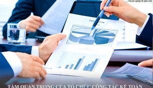 Tầm quan trọng của công tác tổ chức kế toán trong doanh nghiệp mới